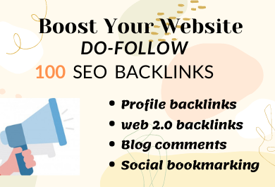 Boost Your website, 100 high-quality SEO Backlinks manually