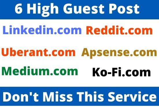 Publish 6 High Authority Guest post on medium,linkedin,reddit,uberant,apsense,ko-fi