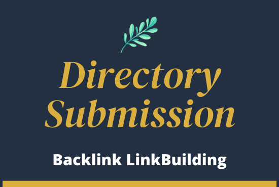 I Will Do submit physically 100 Directory Submission ground-breaking backlinks