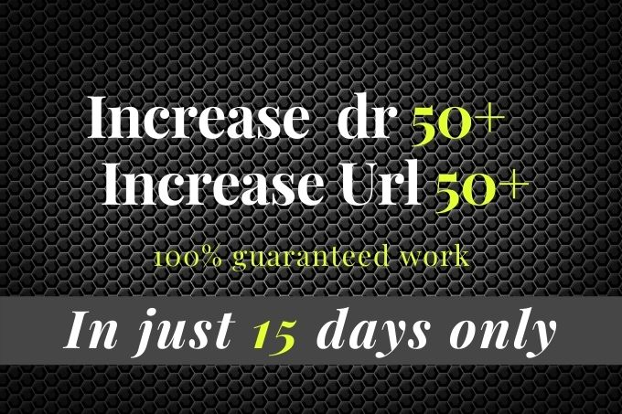 I will increase ur URL rating dr domain rating 50 plus