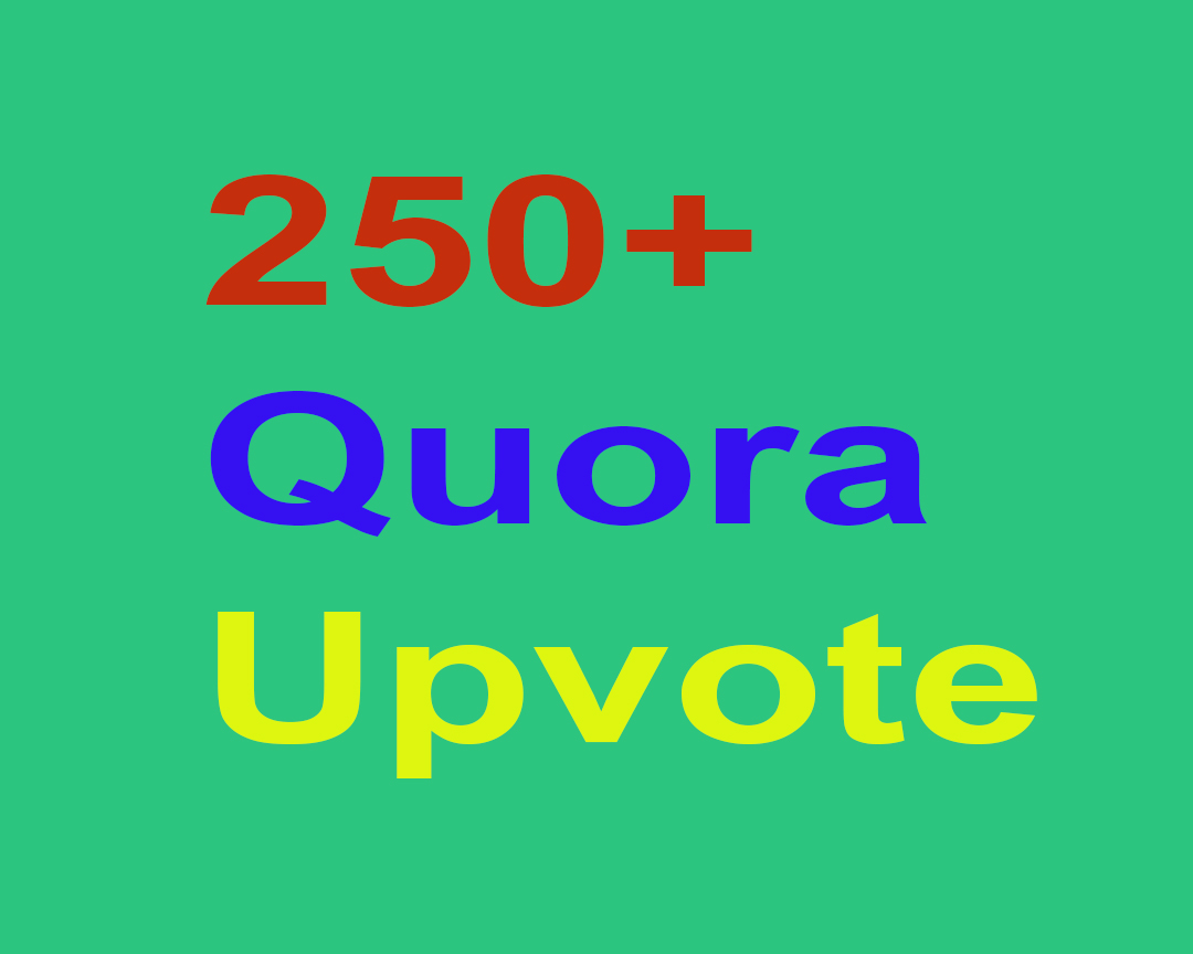 250+ Quora Upvotes for your answer