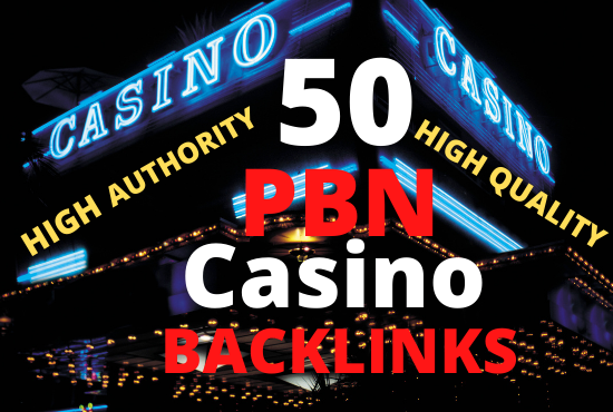 50 PBN Backlinks For Casino,  Betting,  Gambling With High DA,  PA Fast Delivery