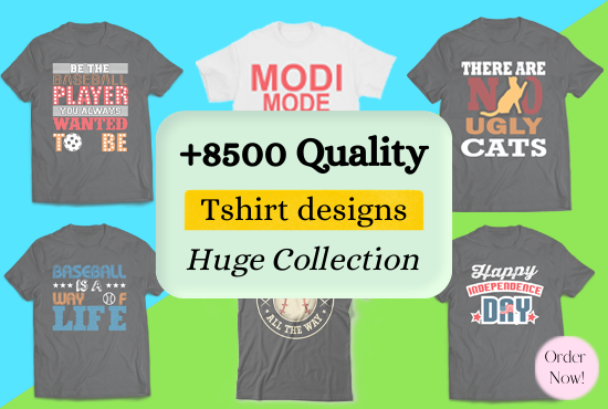 I will deliver 8500 t-shirts designs