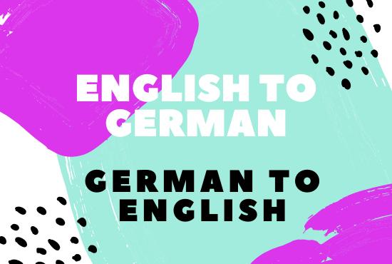Translate English to German and German to English.