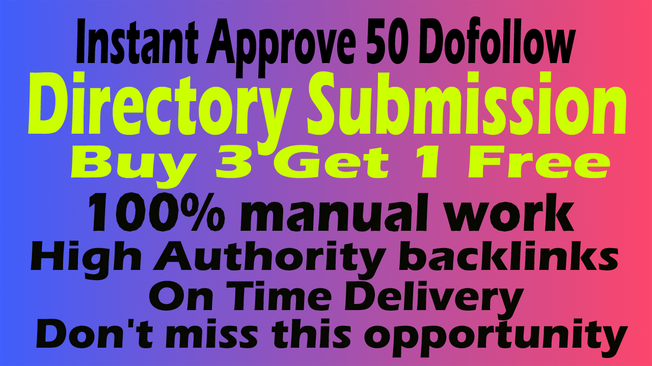 Instant Approve 50 Dofollow Directory Submission manual work Buy 3 Get 1 Free