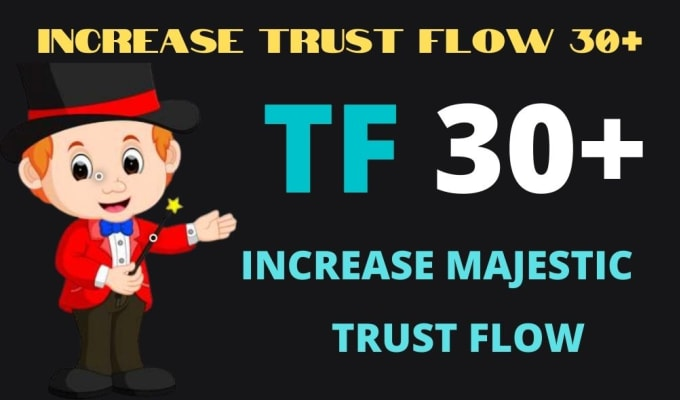 I will increase your majestic trust flow up to 30 plus
