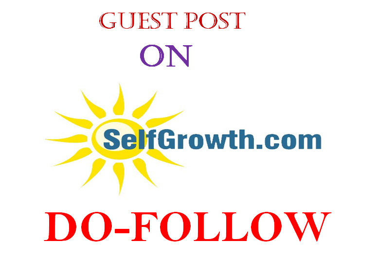Publish A guest post on Selfgrowth. com with dofollow backlinks DA-77