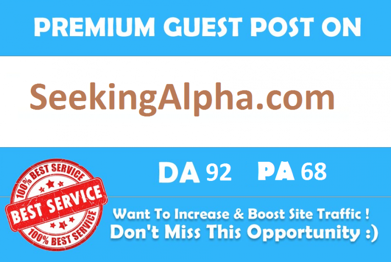 Publish Blog Post On Seeking Alpha SeekingAlpha. com DA 92 ith Indexed Link