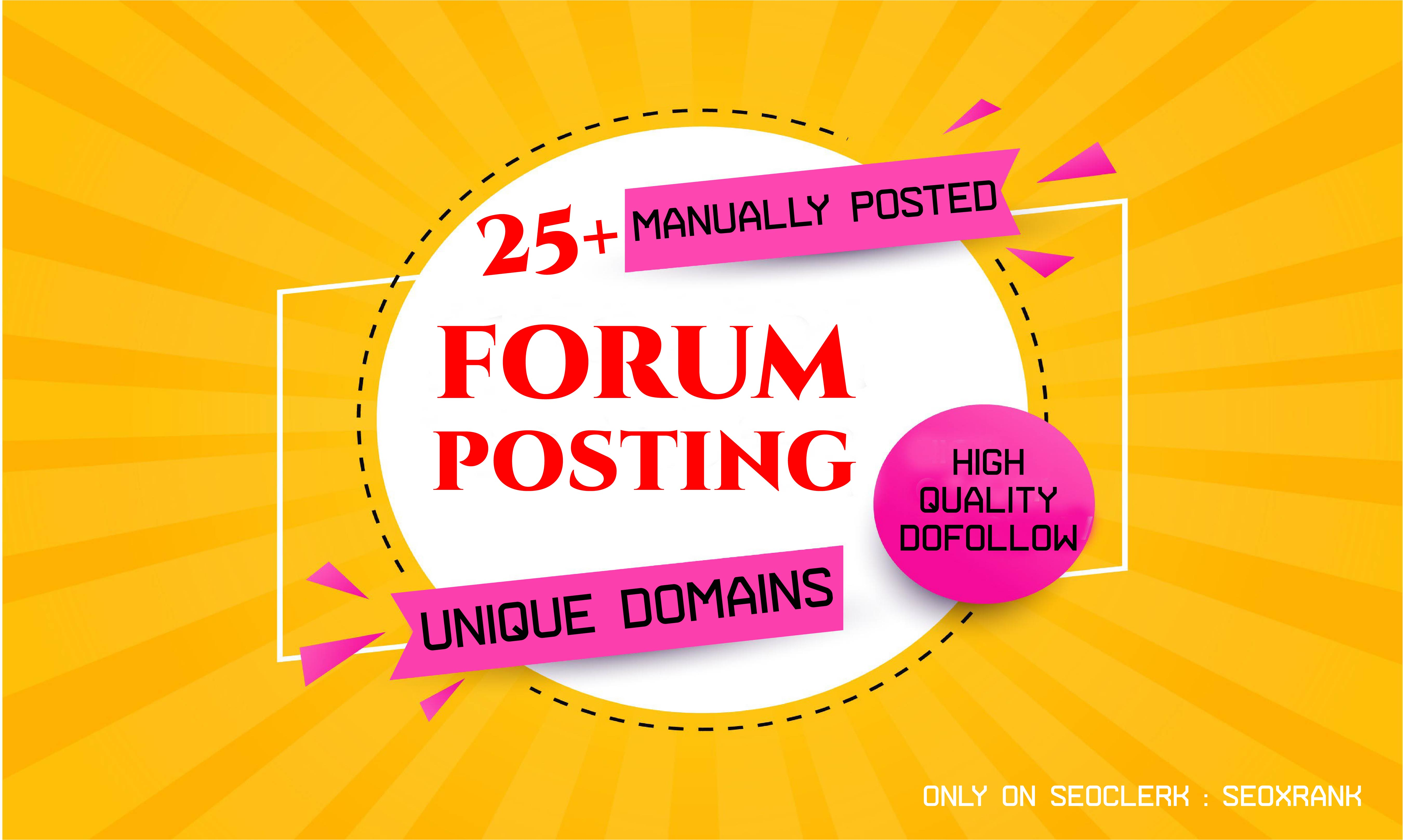 I will do 25+ unique Forum Posting dofollow High Authority SEO Backlinks Best Results 2021