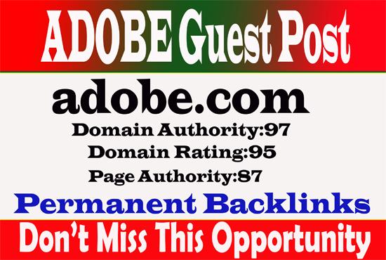 I will write and publish guest post adobe. com on da97,  dr95 site