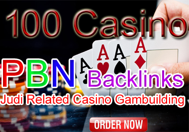 Manually Create 100 PBN Backlinks, Judi Related Casino gaming- Rank your casino website