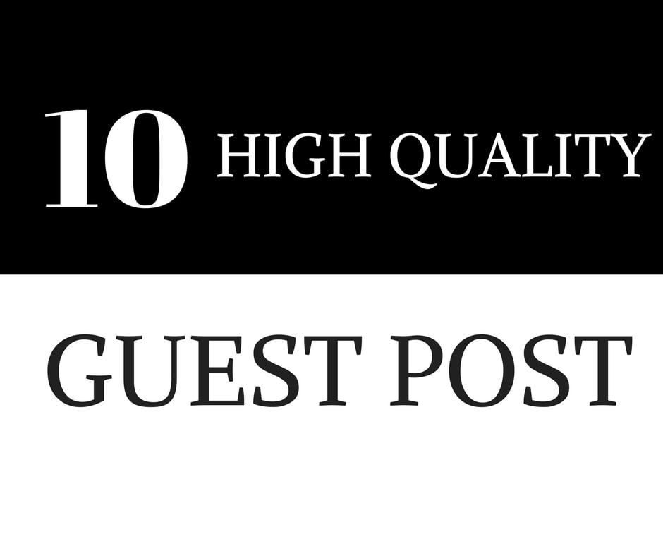 I will write and publish 10 guest post with high da