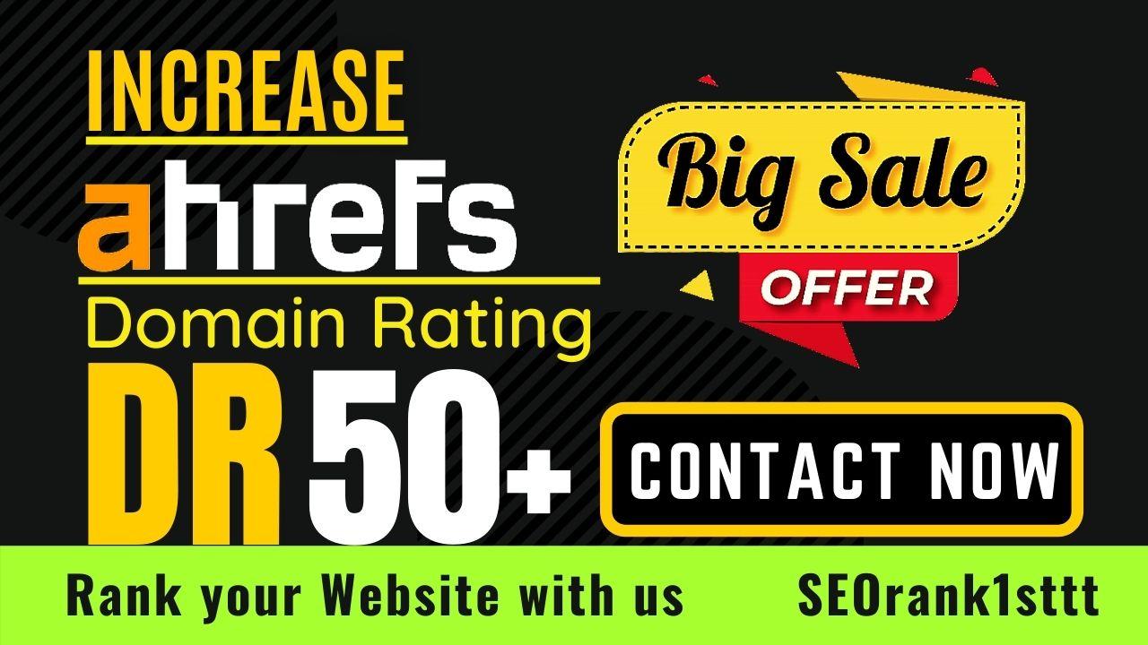 I will increase domain rating or increase ahrefs dr 50 plus guaranteed
