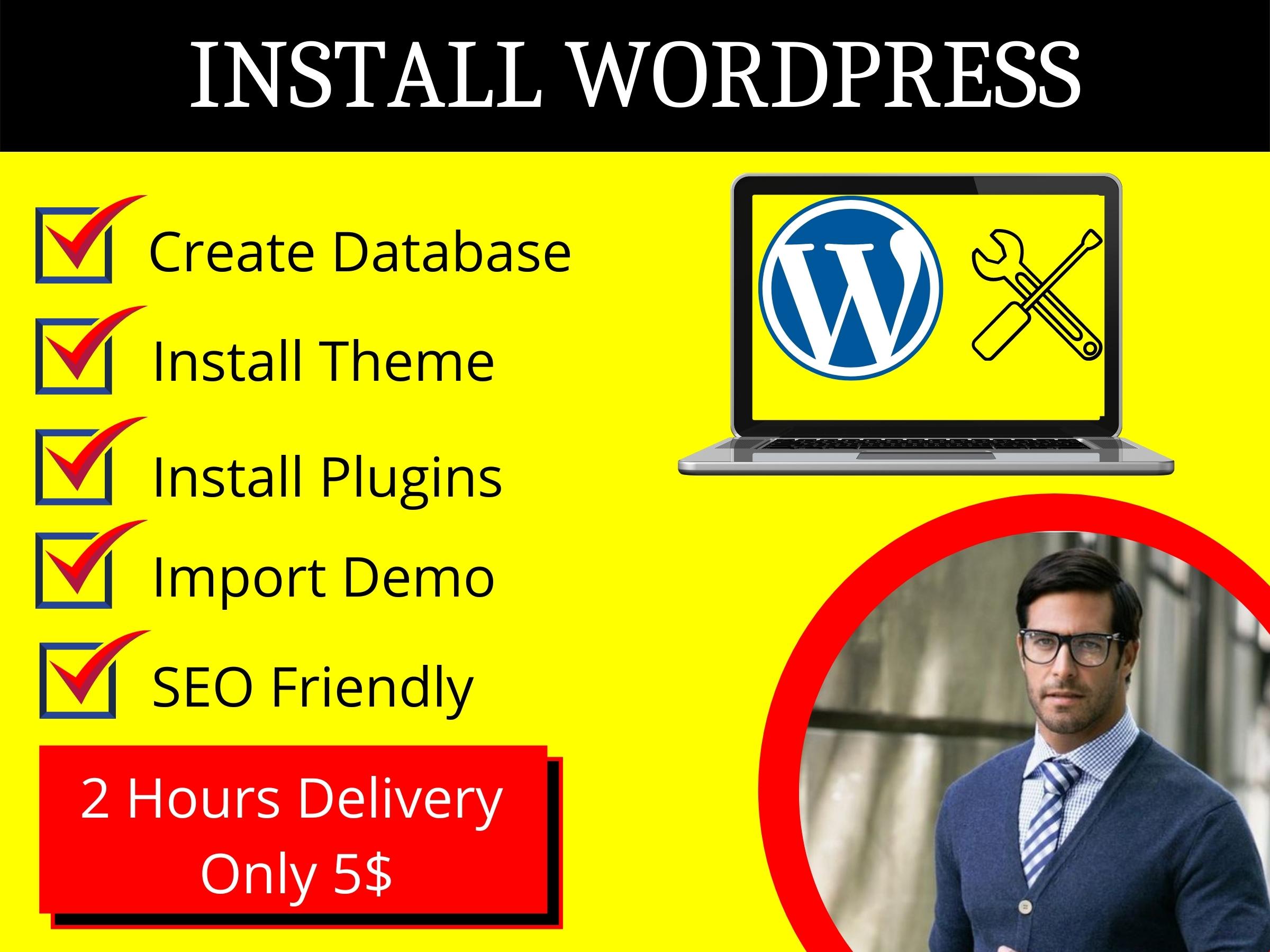 I will install WordPress,  setup theme,  plugin,  demo import,  and customization.