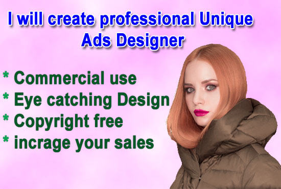 I will Create professional unique Ads designer