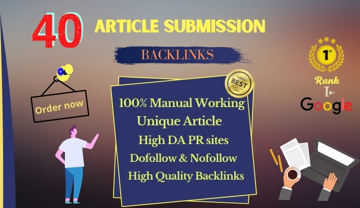 I will provide 40 article submissions manually with high quality da pa backlinks