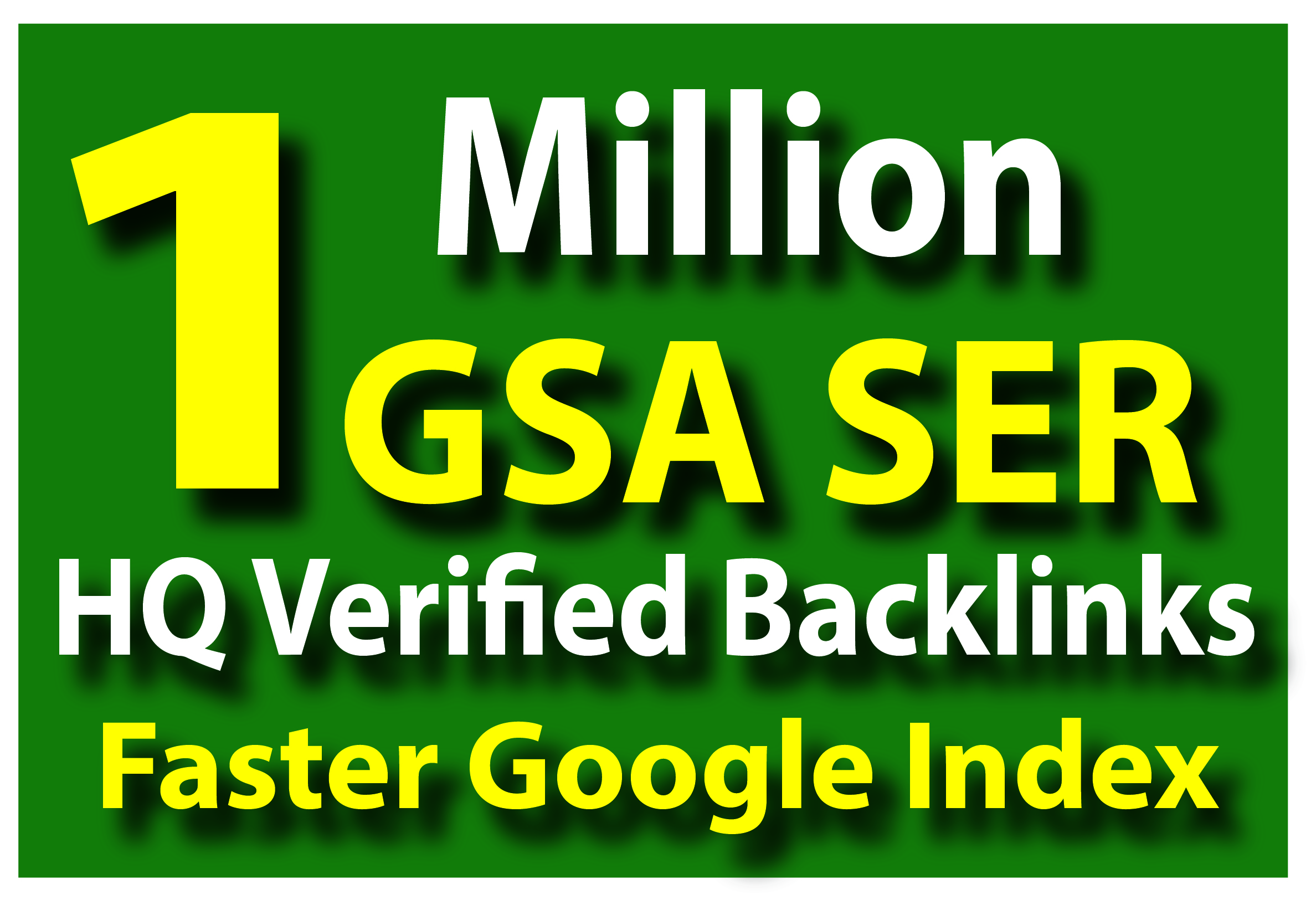 1 Million GSA SER Verified Backlinks For Faster Google Index and Ranking