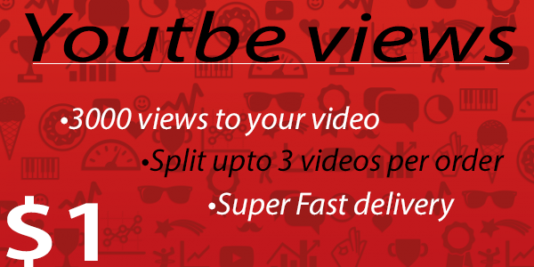3000 views to your Youtube video [Super Fast delivery]