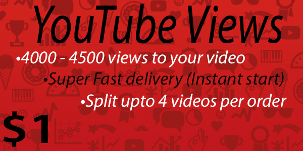 4000 - 4500 views to your Youtube video [Super Fast delivery]