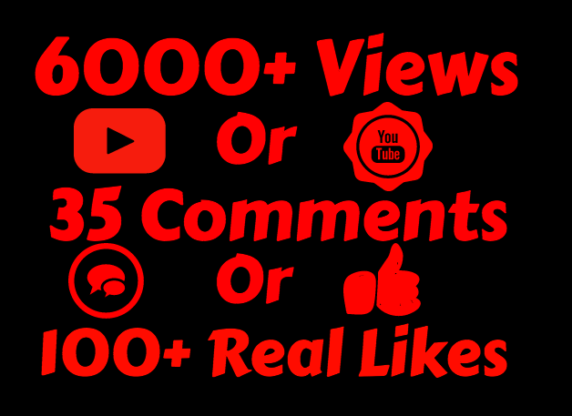 add 6000+ VIEW'S OR 50 COMMENTS OR 500 LIKE'S