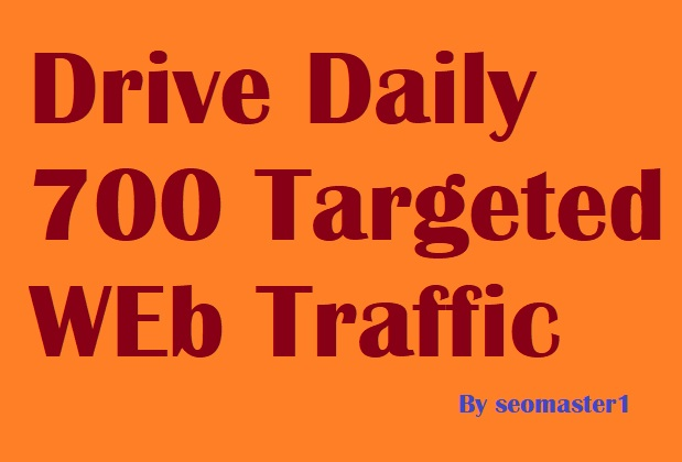 Drive daily 700 Real Traffic For 30 Days