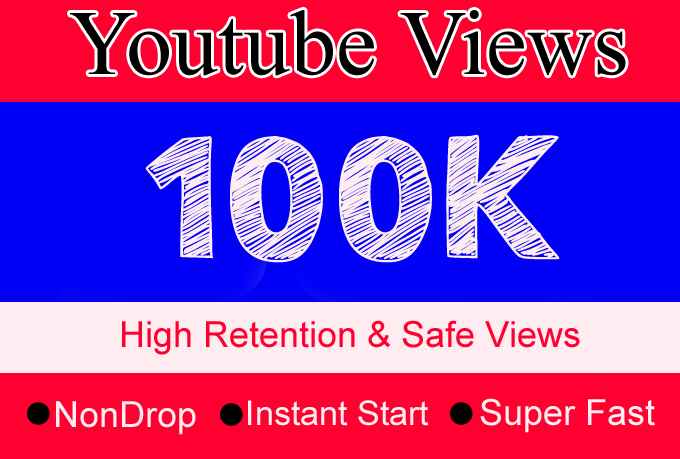 100K YouTube Views Or 100,000 Or 100000 High Retention, Non Drop, Fast & Safe Youtube View with some free likes and comments