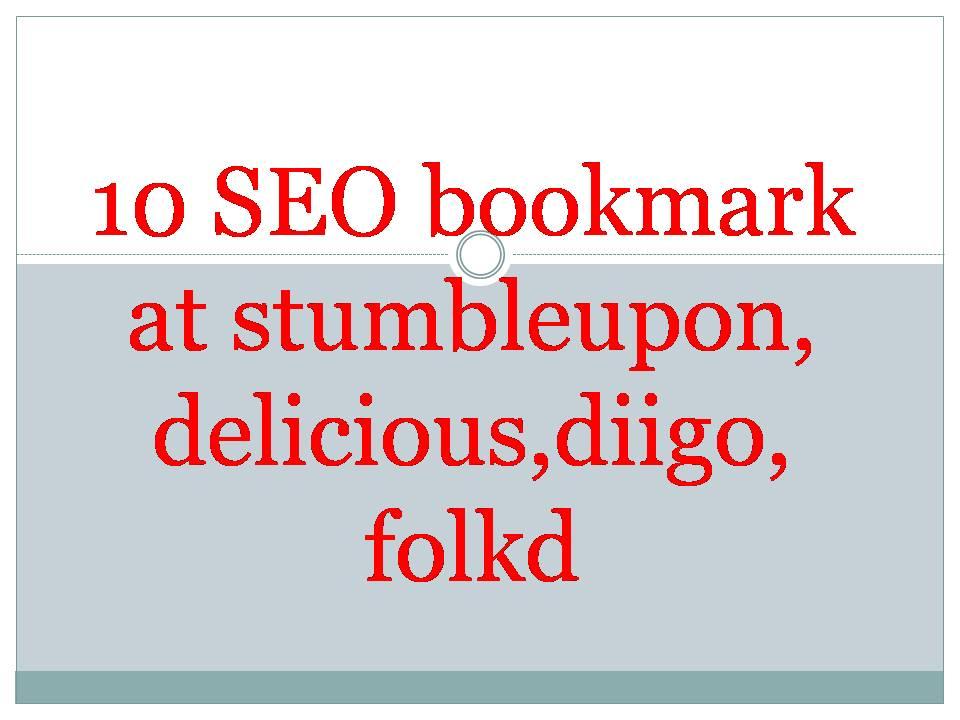 10 SEO bookmark at stumbleupon,delicious,diigo,folkd
