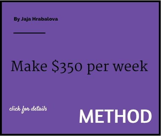 Method earn $350 per week!