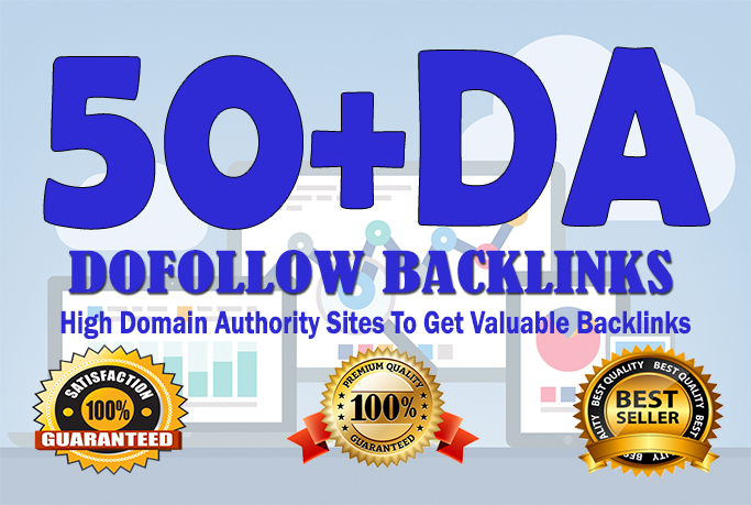 Do High D A 50 Plus Sites To Get Valuable Backlinks