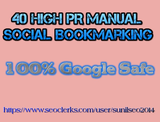 Provide 40 manual bookmarks using High PR and do follow social bookmarking sites