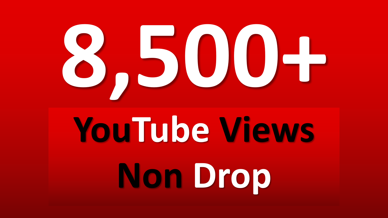 Give You 7500+ NON Drop Youtube Views