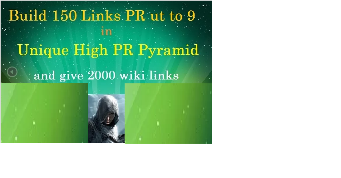 build 150 links PRup to 9 in Unique high PR pyramid and give 2000 wiki