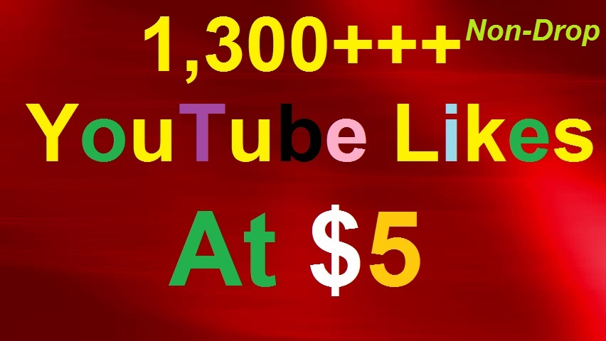 Get 1300+ HQ YouTube Video Likes Fast & Non-Drop