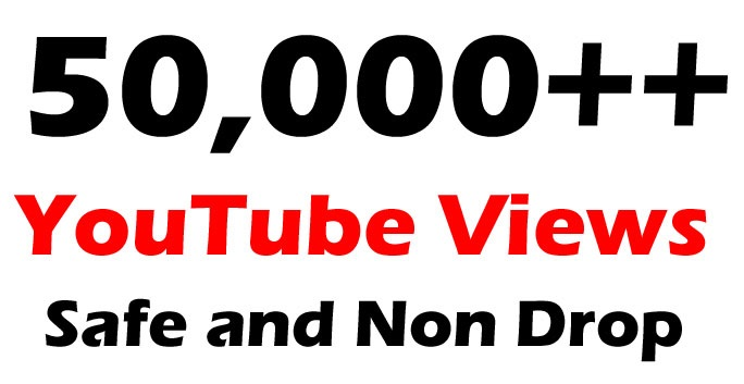 50,000 or 50k or 50000 YouTube Views with Choice Extra Service for 10k 10000, 20k, 20,000, 100k, 100,000, 200k, 250k, 500k YouTube video Views