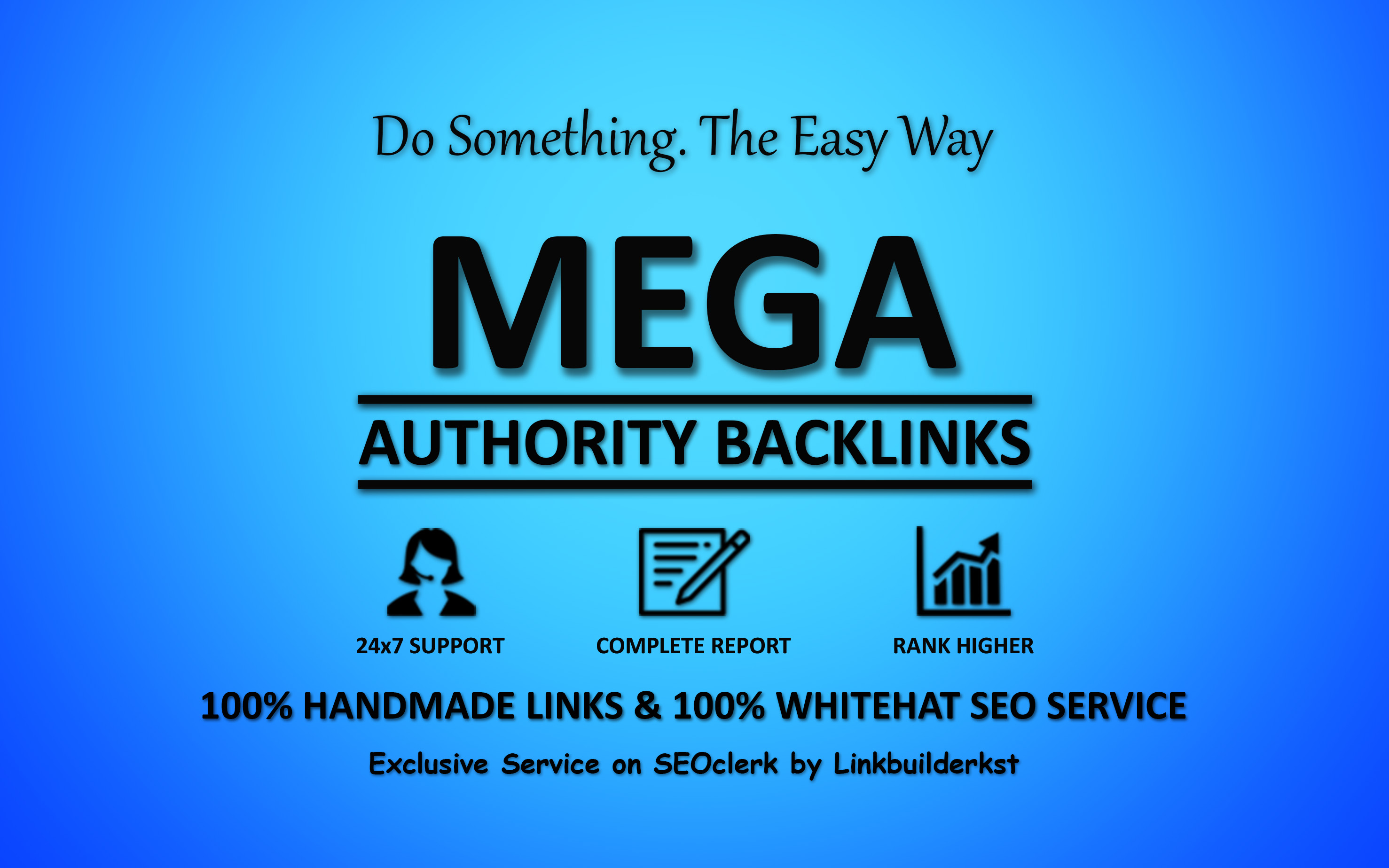 Mega Authority Backlinks - Skyrocket Your Google Ranking With Our Whitehat Link Building Service