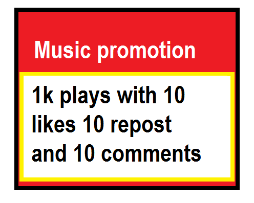 Get Music promotion 1 k plays with 10 likes repost and 10 comments