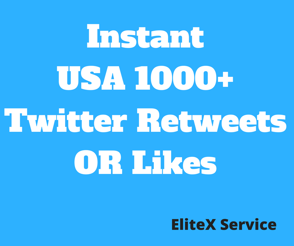 Instant HQ 1000+ USA Twitter Re-tweets or Favourites