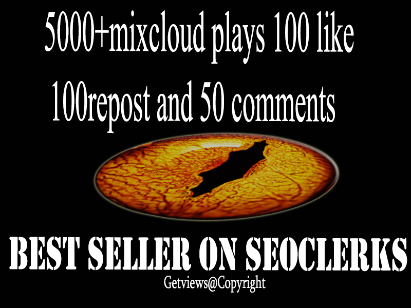 5000 mixcloud plays 100 like,  100 repost and 50 comments