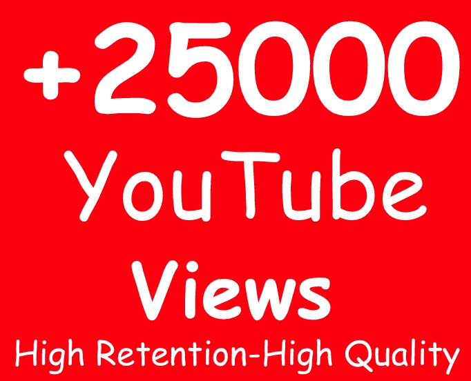 add 25000+ High Retention SAFE YouTube View