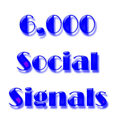 6,000 Social Signals for more SEO presence