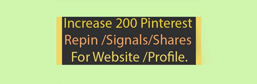 200 Pinterest RepinSignalsShares For Website or Profile