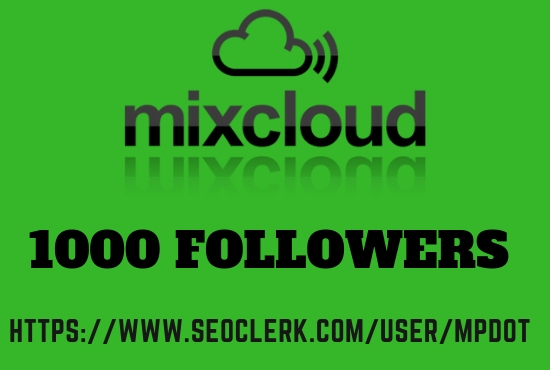 1000 Mixcloud Followers On Your Profile