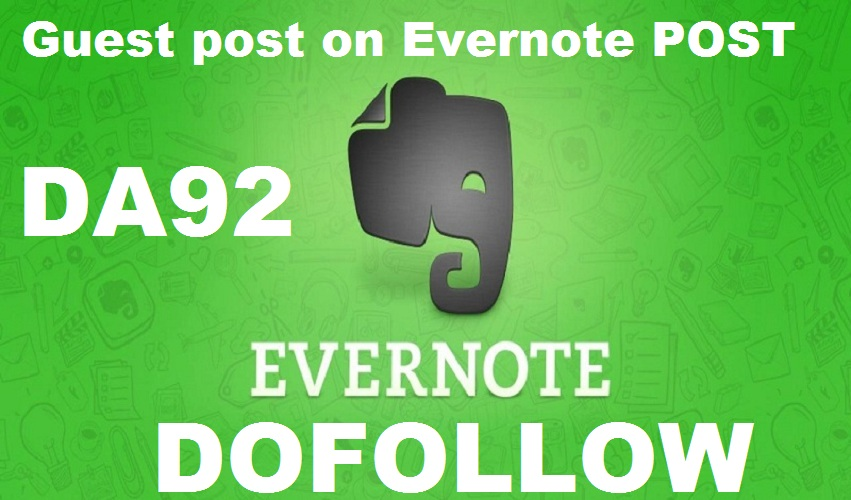 Write and Publish Guest Post On Evernote. com DA93 with Dof0llow