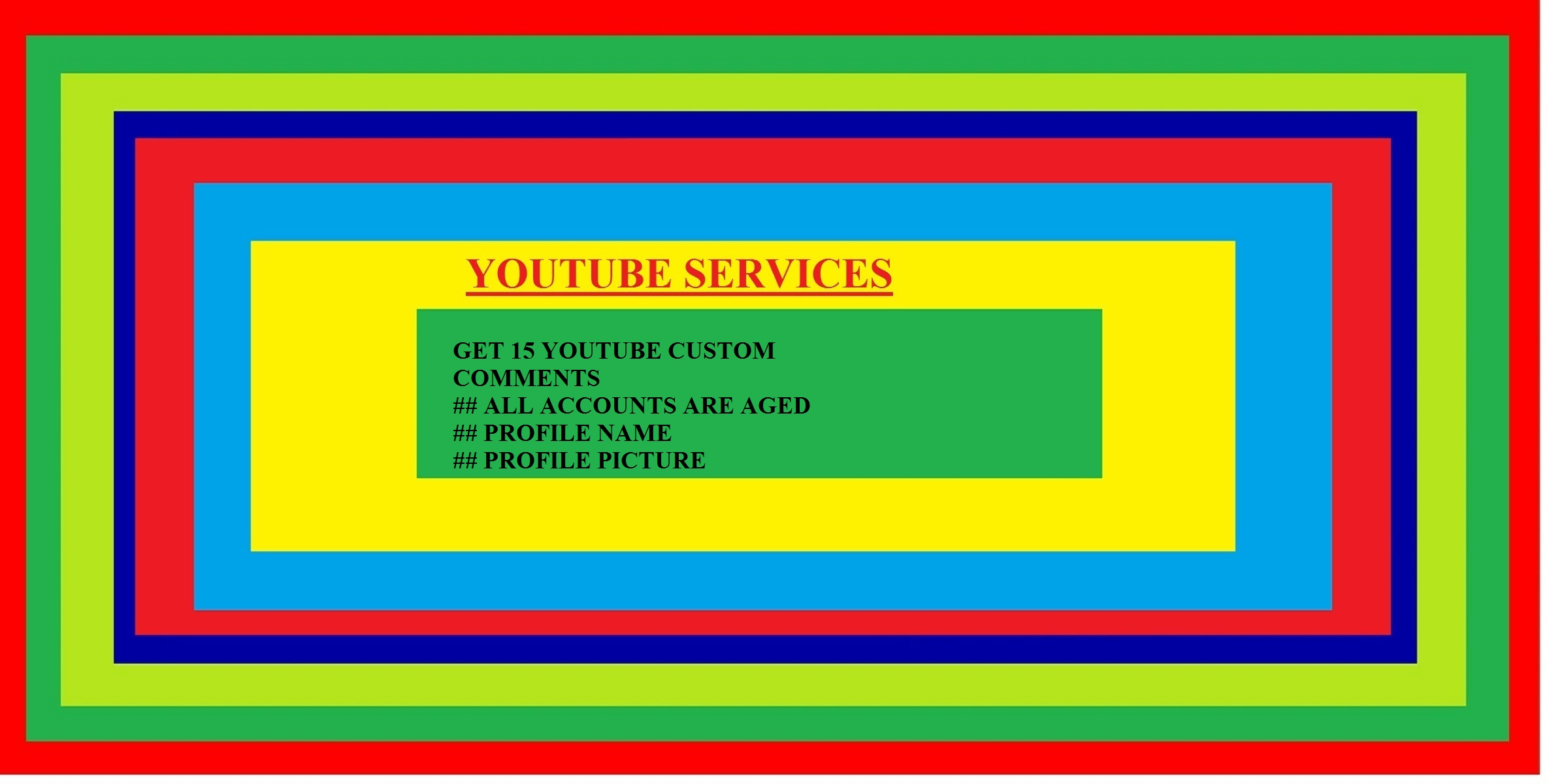 GET 20 YOUTUBE CUSTOM COMMENTS or 100 REAL YOUTUBE LIKES OR 1000 YOUTUBE VIEWS  OR 25  REAL YOUTUBE SUBSCRIBERS  OR 10 LIKES ON YOUTUBE COMMENTS