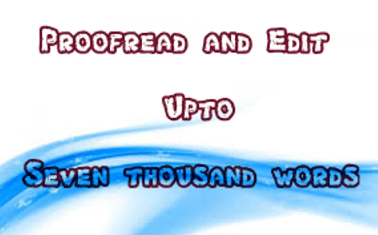 I will professionally Proofread upto 7000 words by hand for