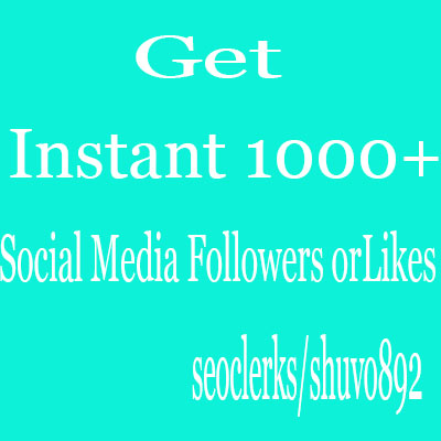 provide you any kind of 1000+ real & active Social Media Follower Or Likes
