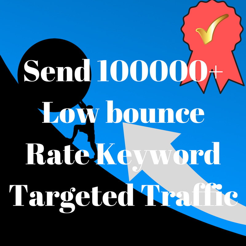 Send 100000+ Low bounce Rate keyword Targeted traffic