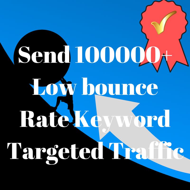 Send 100000+ Low bounce Rate keyword Targeted traffic