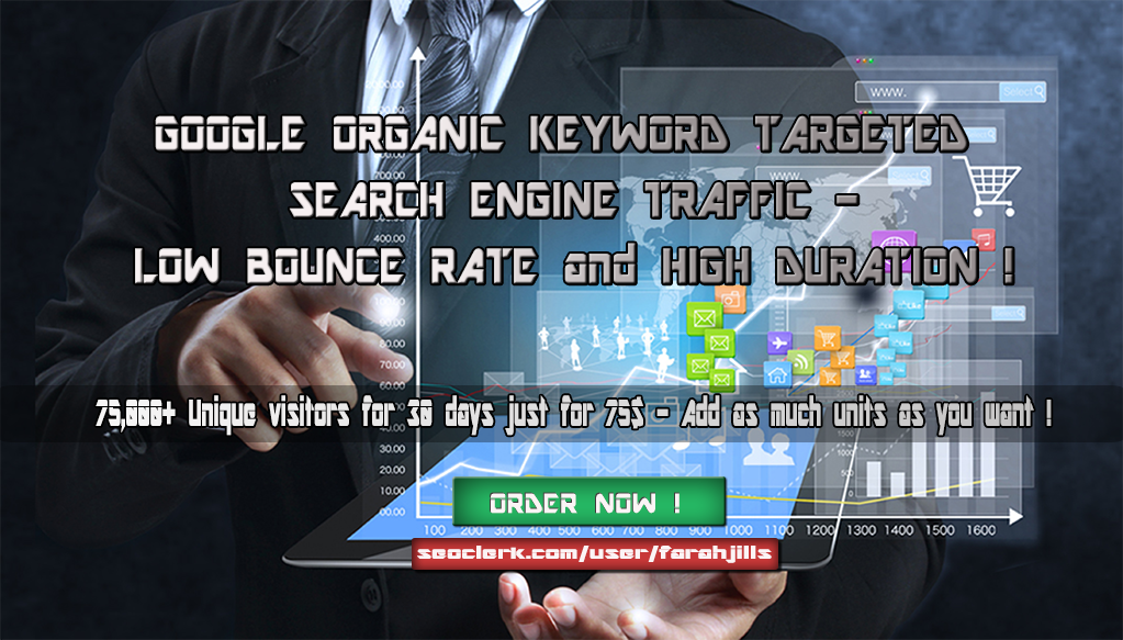 75,000+ KEYWORD TARGETED Search Engine TRAFFIC with Low Bounce Rate and High Duration