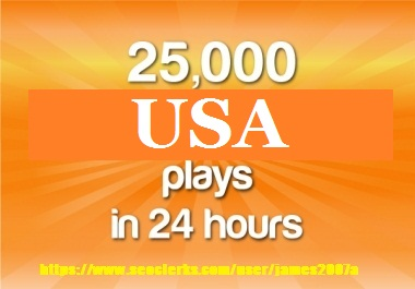 GET 25000 + usa plays in 24hours
